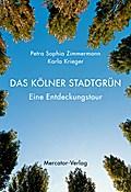 Das Kölner Stadtgrün: Eine Entdeckungstour