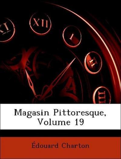 Magasin Pittoresque, Volume 19