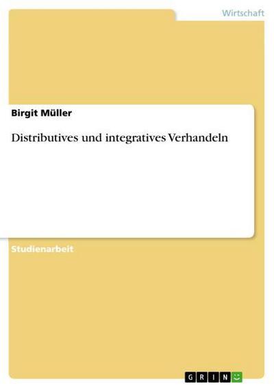 Distributives und integratives Verhandeln