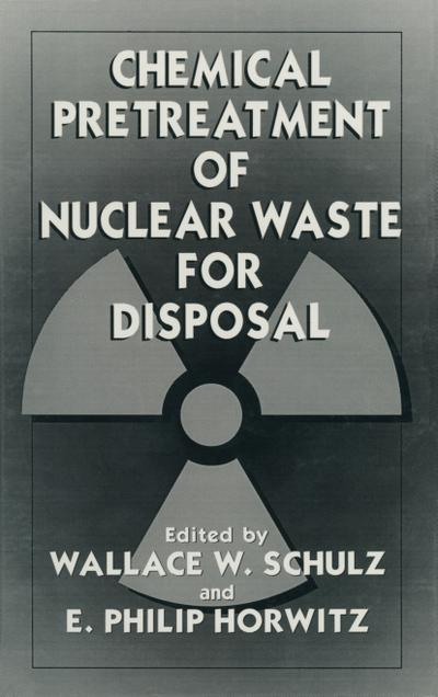 Chemical Pretreatment of Nuclear Waste for Disposal