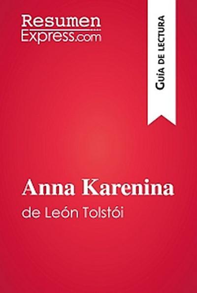Anna Karenina de León Tolstói (Guía de lectura)