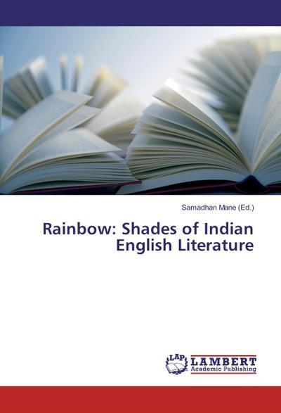 Rainbow: Shades of Indian English Literature