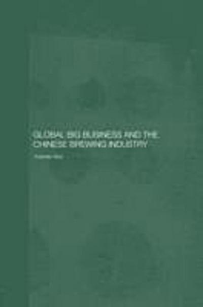 Global Big Business and the Chinese Brewing Industry