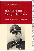 Hans Kammler - Manager des Todes