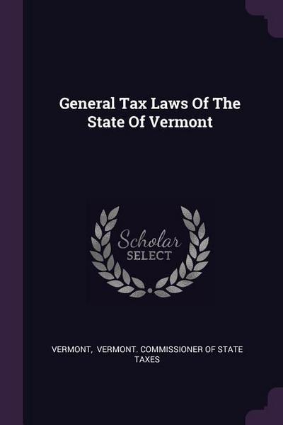 General Tax Laws of the State of Vermont