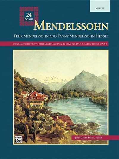 Mendelssohn -- 24 Songs: Medium Voice