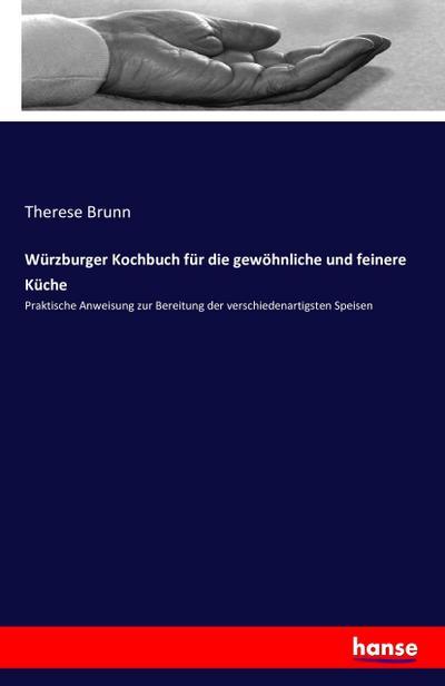 Würzburger Kochbuch für die gewöhnliche und feinere Küche