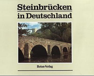Steinbrücken in Deutschland, Bd.1