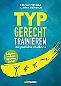 Typgerecht trainieren; Die perfekte Methode - ...