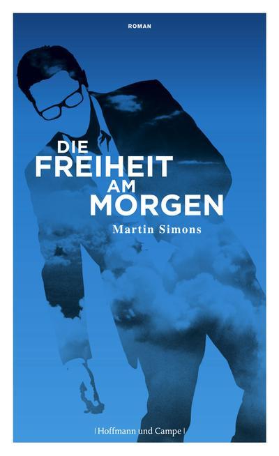 Die Freiheit am Morgen: Roman (Literatur-Literatur)