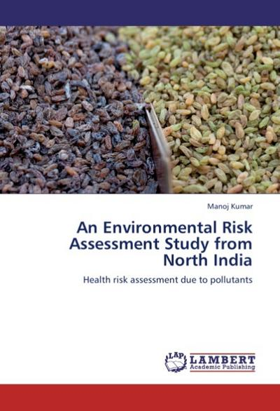 An Environmental Risk Assessment Study from North India