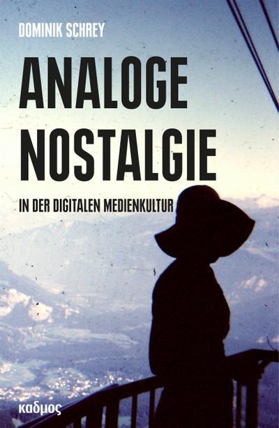 Analoge Nostalgie in der digitalen Medienkultur