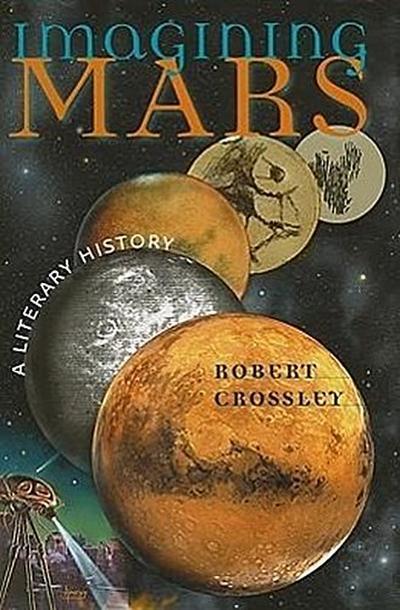 Imagining Mars: A Literary History