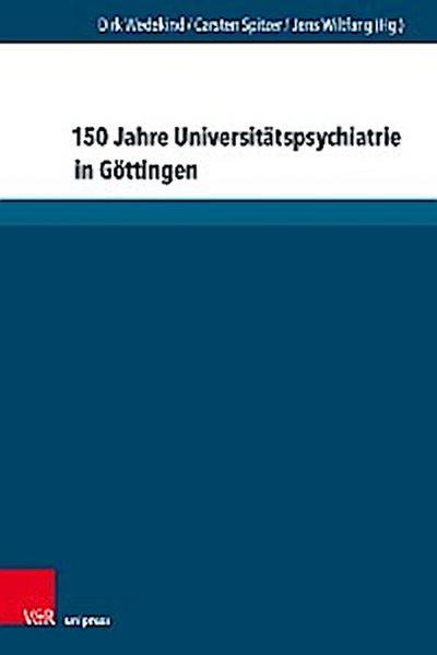 150 Jahre Universitätspsychiatrie in Göttingen