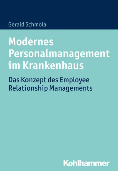 Modernes Personalmanagement im Krankenhaus: Das Konzept des Employee Relationship Managements