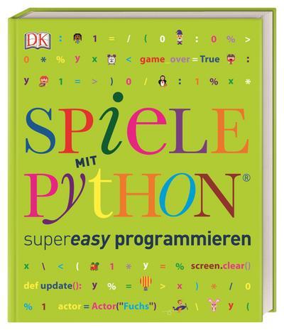 Spiele mit Python supereasy programmieren