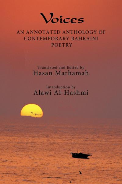 Voices: An Annotated Anthology of Contemporary Bahraini Poetry