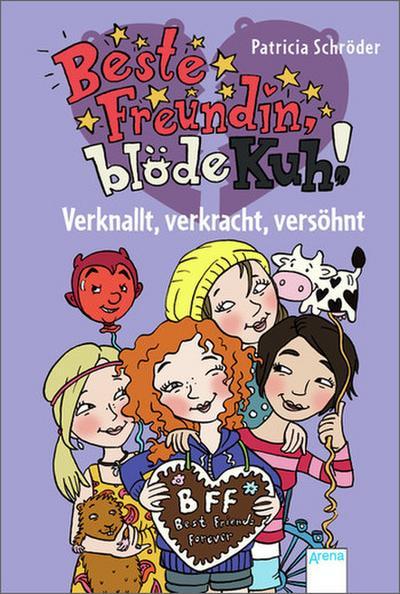 Beste Freundin, blöde Kuh! Verknallt, verkracht, versöhnt   ; Ill. v. Blanck, Iris; Deutsch; ca. 200 S., mit Stickerbogen