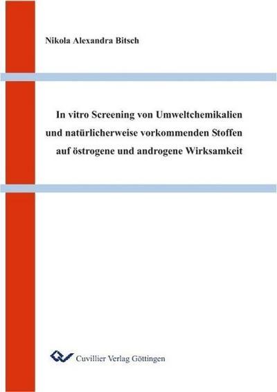 In vitro Screening von Umweltchemikalien und natürlicherweise vorkommenden Stoffen auf östrogene und androgene Wirksamkeit