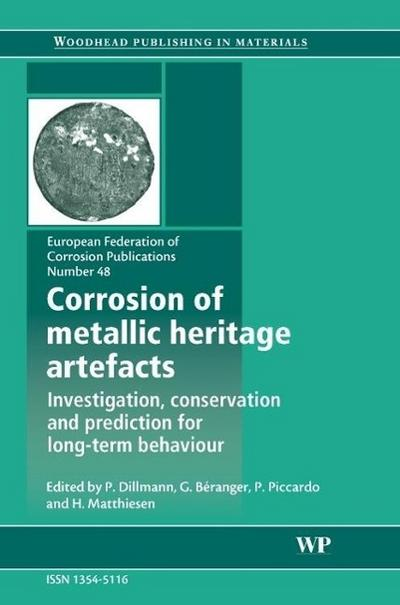 Corrosion of Metallic Heritage Artefacts: Investigation, Conservation and Prediction of Long Term Behaviour