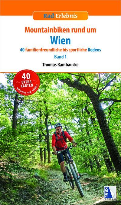 Mountainbiken rund um Wien, m. 40 Karten. Bd.1