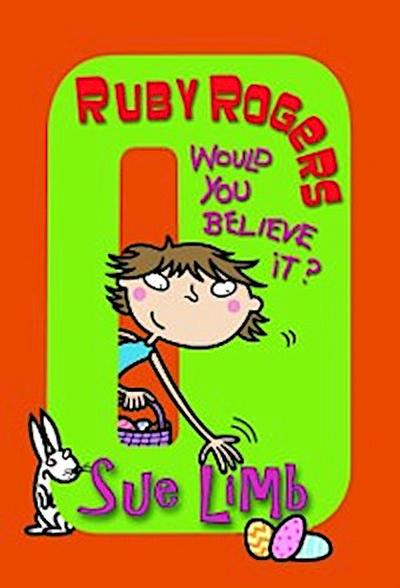 Ruby Rogers: Would You Believe It?