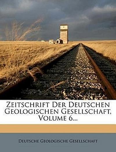 Zeitschrift der Deutschen geologischen Gesellschaft.