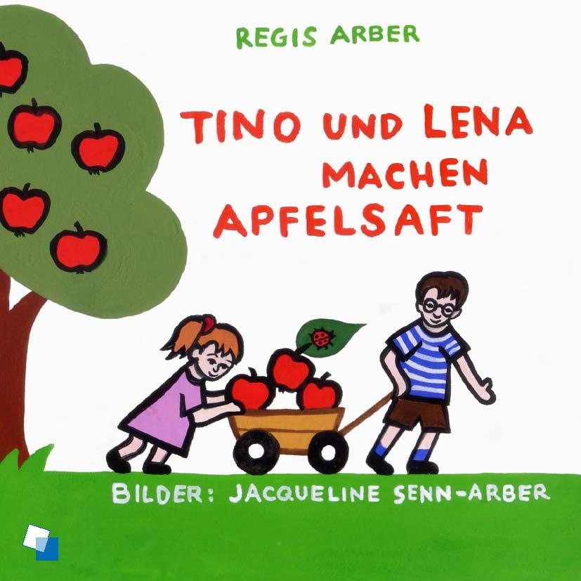 NEU Tino und Lena machen Apfelsaft Regis Arber 899013