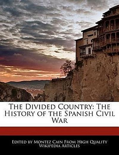 The Divided Country: The History of the Spanish Civil War