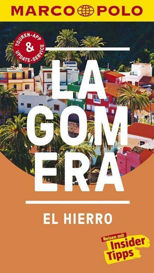 MARCO POLO Reiseführer La Gomera, El Hierro ~ Michael Leibl ~  9783829728133