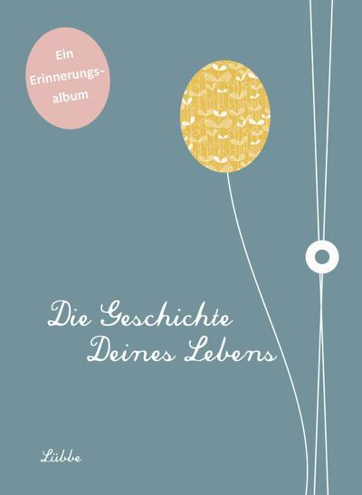 Die Geschichte deines Lebens; Ein Erinnerungsalbum; Deutsch