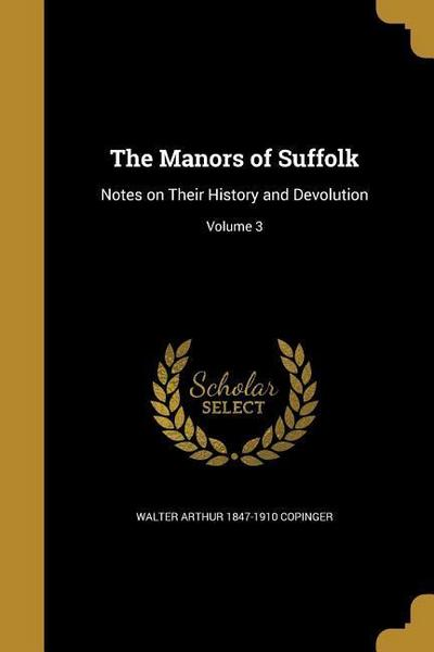 MANORS OF SUFFOLK