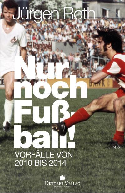 Nur noch Fußball!