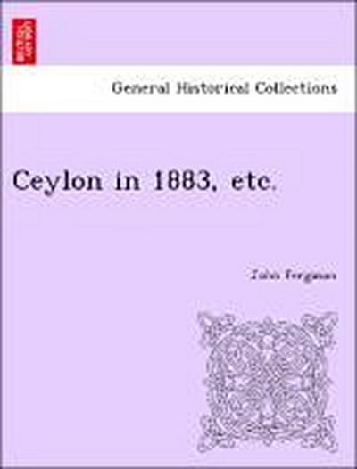 Ceylon in 1883, etc.
