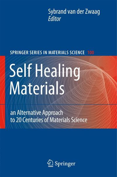 Self Healing Materials: An Alternative Approach to 20 Centuries of Materials Science