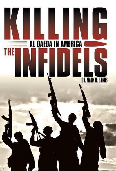 Killing the Infidels: Al Qaeda in America