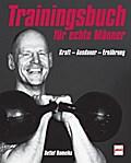 Trainingsbuch für echte Männer: Kraft - Ausda ...
