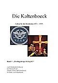 Die Kaltenboeck - leben für die Reichsidee 1871 - 1939 -