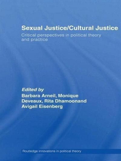Sexual Justice / Cultural Justice: Critical Perspectives in Political Theory and Practice