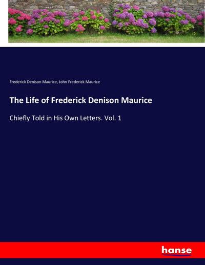 The Life of Frederick Denison Maurice