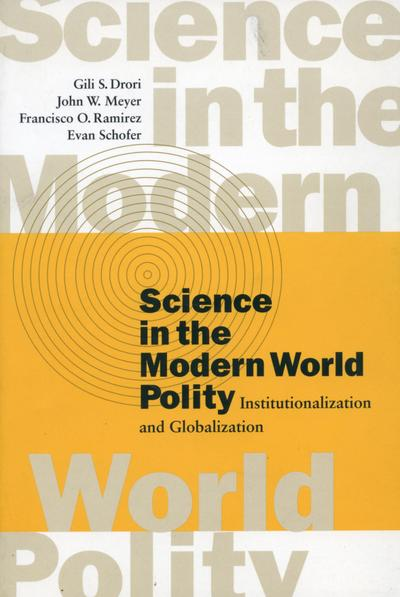Science in the Modern World Polity: Institutionalization and Globalization