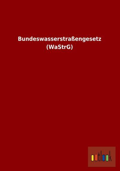 Bundeswasserstraßengesetz (WaStrG)