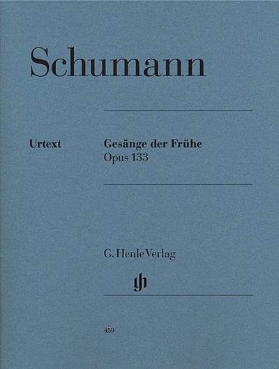Gesänge der Frühe op. 133