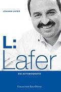 L: Lafer. Die Autobiografie
