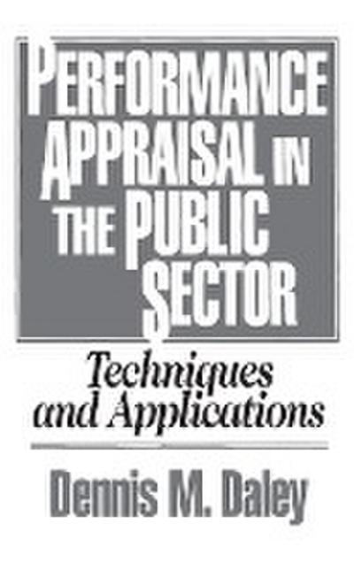 Performance Appraisal in the Public Sector: Techniques and Applications