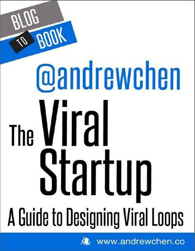The Viral Startup: A Guide to Designing Viral Loops