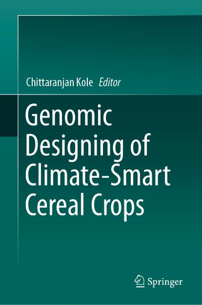Genomic Designing of Climate-Smart Cereal Crops