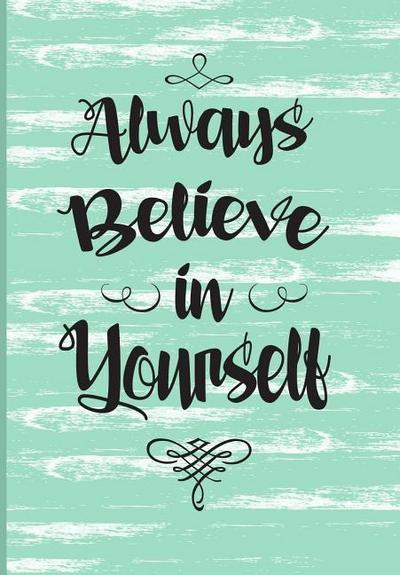Always Believe in Yourself: Turquoise Planner 2019 for Women