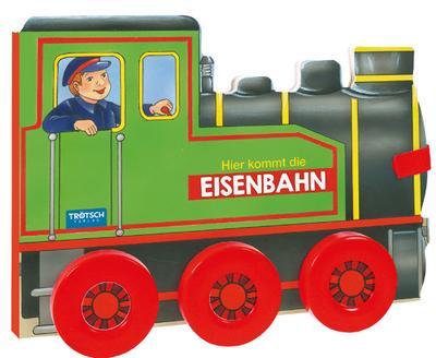 Trötsch Pappenbuch mit Rädern Hier kommt die Eisenbahn