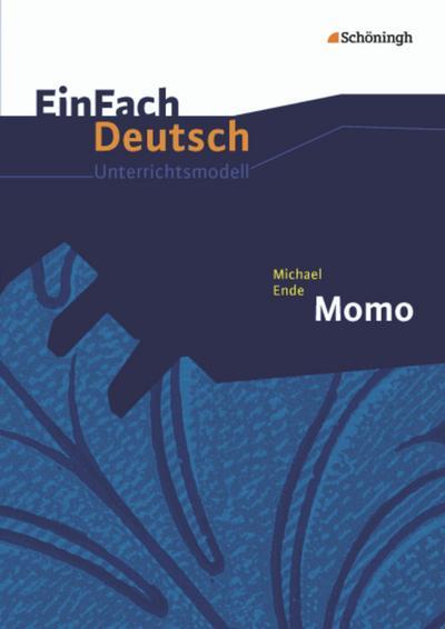 Michael Ende: Momo. EinFach Deutsch Unterrichtsmodelle